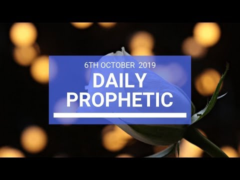 Daily Prophetic 6 October 2019   Word 2