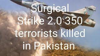 Surgical Strike 2.0 350 terrorists killed in Balakot strike, Pakistan vows to respond