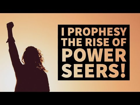 I Prophesy the Rise of Power Seers  Upgrading Your Prophetic Vision