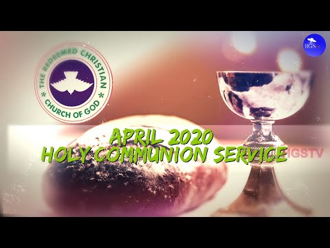 RCCG APRIL 2020 HOLY COMMUNION SERVICE - LET THERE BE LIGHT 4