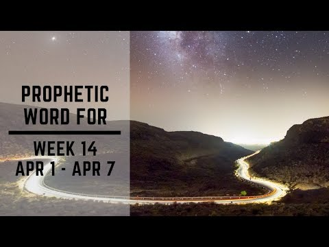 Prophetic Word for Week 14 2019
