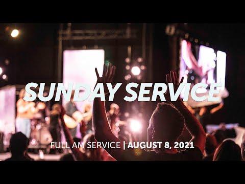 August 8, 2021  Sunday Service  Bethel Church
