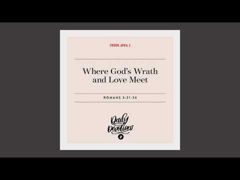 Where Gods Wrath and Love Meet  Daily Devotional