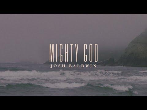 Mighty God - Josh Baldwin  Evidence