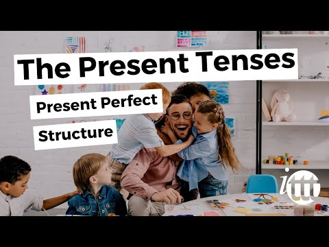 English Grammar -- Present Perfect -- Structure -- TESOL