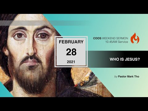 Who Is Jesus? [COOS Weekend Service-Ps Mark Tho]