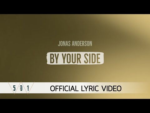 Jonas Anderson - By Your Side [Official Lyric Video]