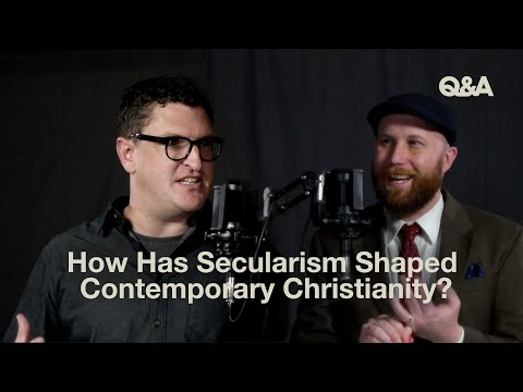 Mike Cosper and Alan Noble  How Has Secularism Shaped Contemporary Christianity?  TGC Q&A