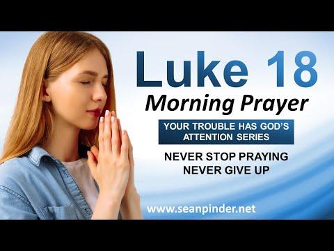 Never Stop Praying, NEVER GIVE UP - Morning Prayer