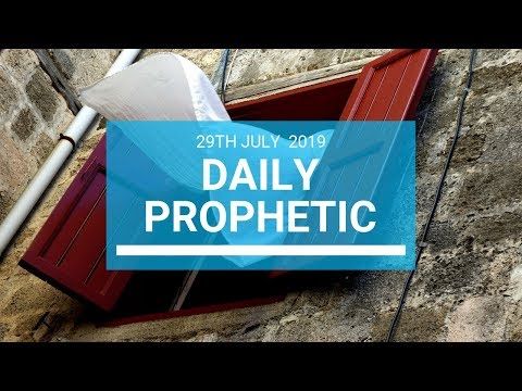 Daily Prophetic 29 July 2019 Word 1