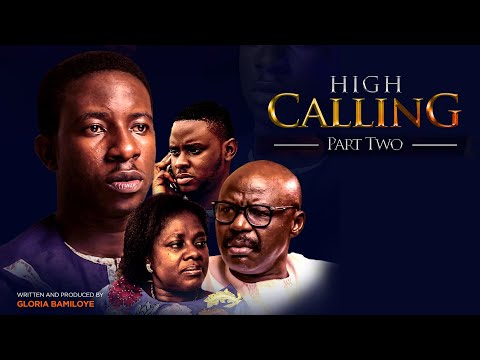 HIGH CALLING PART 2 ll Mount Zion latest Movie ll written by Gloria Bamiloye