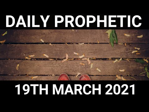 Daily Prophetic 19 March 2021 5 of 7
