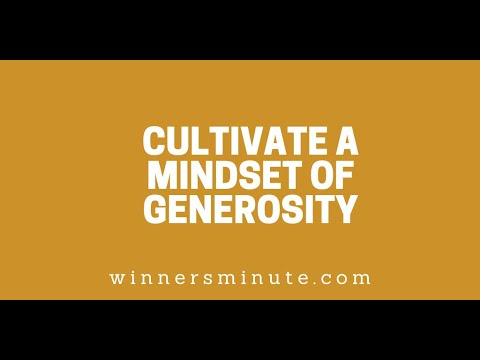 Cultivate a Mindset of Generosity // The Winner's Minute With Mac Hammond