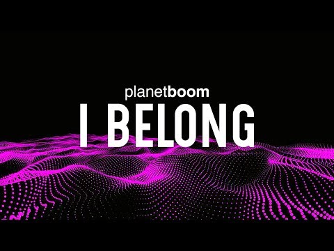 planetboom  I Belong  Official Lyric Video