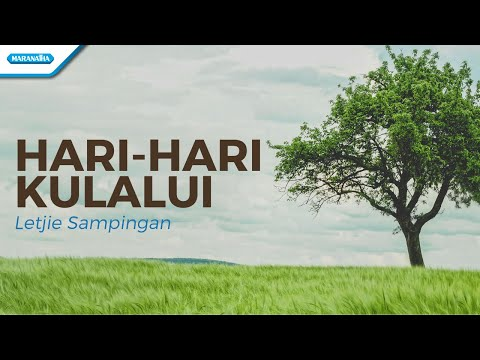 Hari - Hari Kulalui - Letjie Sampingan (with lyric)