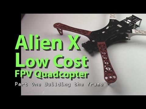 AlienX Low Cost FPV Quadcopter Part One - UCHD86KxY4bg_mffTUFjQc-g