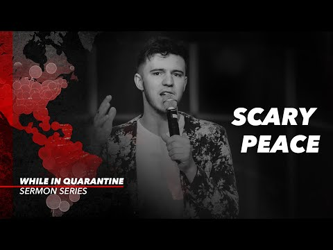 Scary Peace // While in Quarantine (Part 6)