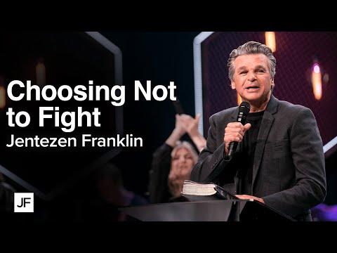 Choosing Not to Fight  Jentezen Franklin