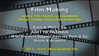 Film Making for Beginners (Phone Cameras/Digicams) - adityapathak , Pop