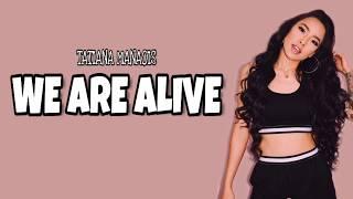 Tatiana manaois -  we are alive ( lyrics )