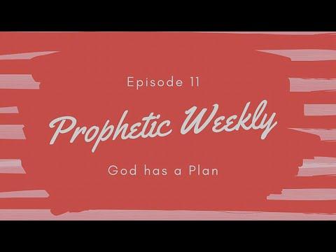 Prophetic Weekly Episode 11