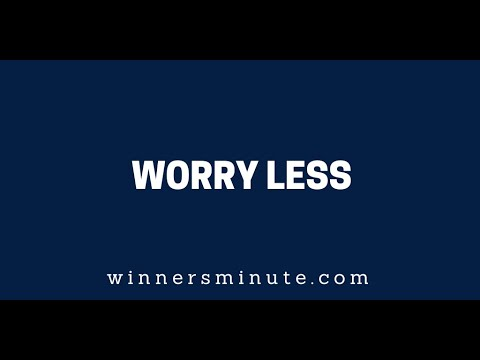 Worry Less  The Winner's Minute With Mac Hammond