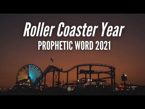 2021 Roller Coaster Year  Prophetic Word  Roar Church 12/27/2020