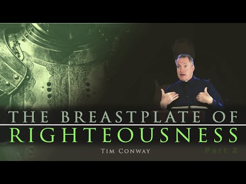 The Breastplate of Righteousness Pt. 2 (Christ's Righteousness or Yours?)