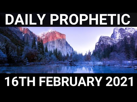 Daily Prophetic 16 February 2021 6 of 7