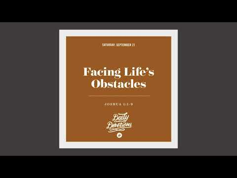 Facing Lifes Obstacles - Daily Devotion