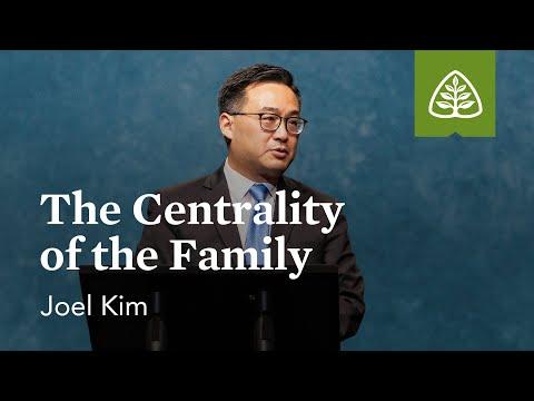 Joel Kim: The Centrality of the Family