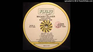 Mickey Oliver - Never Let Go