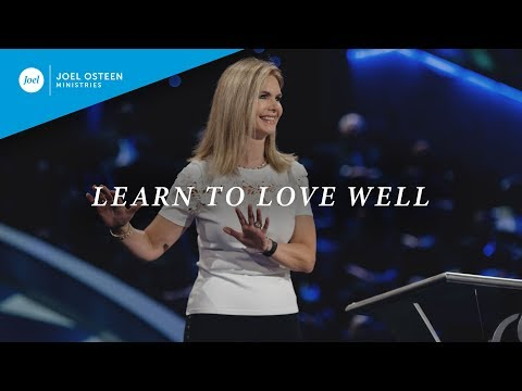 Learn to Love Well  Victoria Osteen