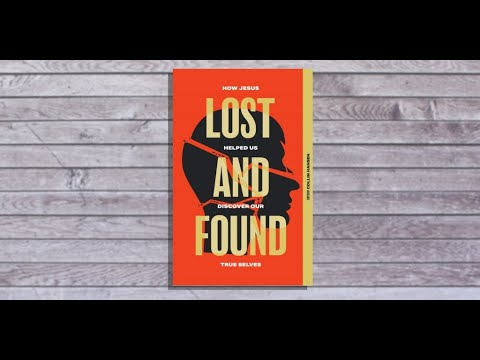 Lost and Found: How Jesus Helped Us Discover Our True Selves