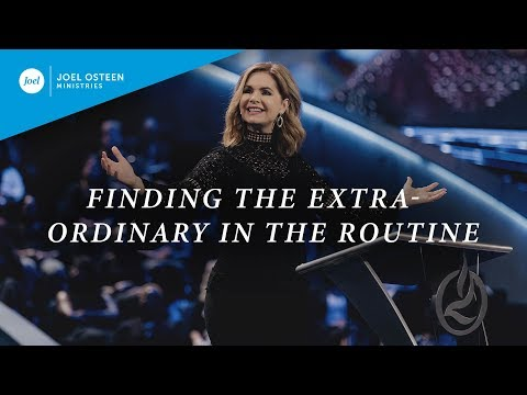 Finding The Extraordinary In The Routine  Victoria Osteen