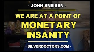 We Are At A Point of Monetary Insanity w/ John Sneisen