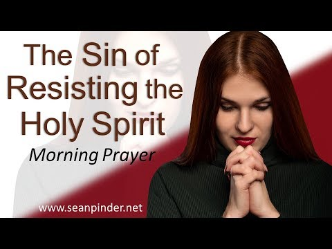 ACTS 7 - THE SIN OF RESISTING THE HOLY SPIRIT - MORNING PRAYER (video)