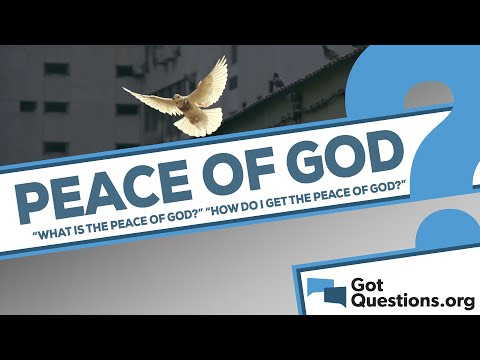 What is the peace of God, and how can I experience it?