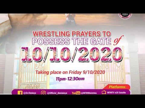 WRESTLING PRAYERS TO POSSESS THE GATE 10/10/2020