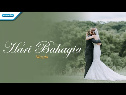 Hari Bahagia - Wedding Songs - Mazda (with lyric)