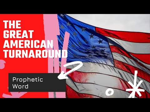 The Great American Turnaround - Prophetic Word