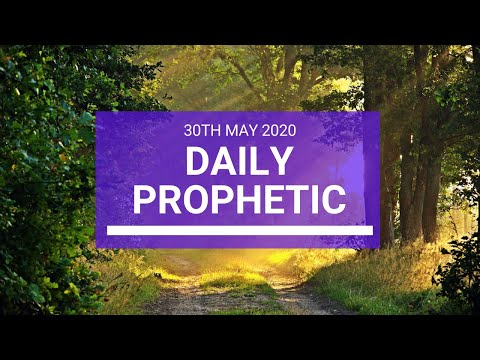 Daily Prophetic 30 May 2020 3 of 5