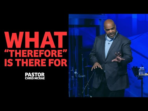 What Therefore Is There For  Pastor Chris McRae  Sojourn Church