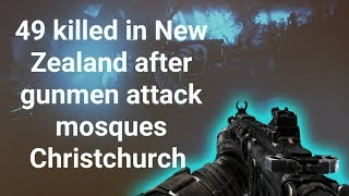 49 killed in New Zealand after gunmen attack mosques Christchurch shootings| Pro Khabri News