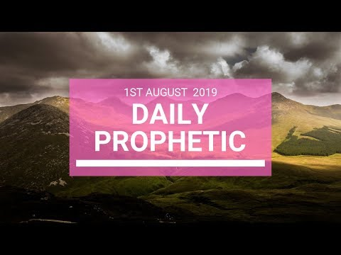 Daily Prophetic 1 August 2019 Word 3