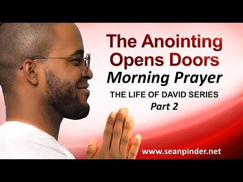 THE ANOINTING OPENS DOORS - 1 SAMUEL 16 - MORNING PRAYER