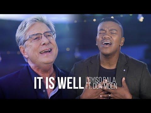 It Is Well - Loyiso Bala ft. Don Moen
