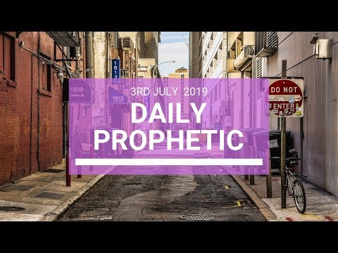 Daily Prophetic 3 July 2019 Word 4