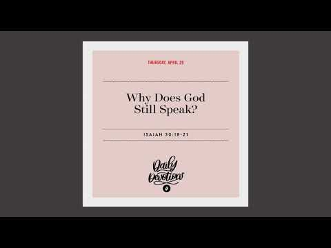 Why Does God Still Speak?  Daily Devotional