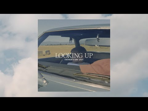 Looking Up - A Story About Legacy in Fatherhood  Bethel Church